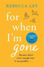 For When I'm Gone by Rebecca Ley | Waterstones